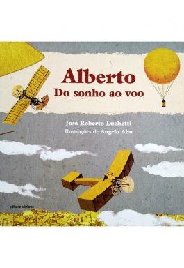 Alberto: Do Sonho Ao Voo