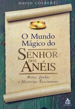 O Mundo Mágico Do Senhor Dos Anéis: Mitos, Lendas E Históris Fascinantes