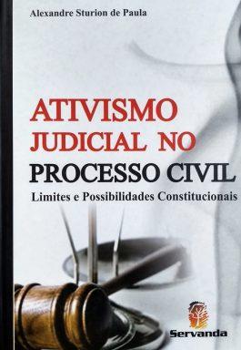 Ativismo Judicial No Processo Civil: Limites E Possibilidades Constitucionais