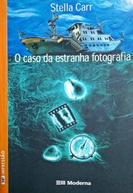 O Caso Da Estranha Fotografia (Coleção Veredas)