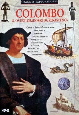 Colombo & Os Exploradores Da Renascença – Grandes Exploradores