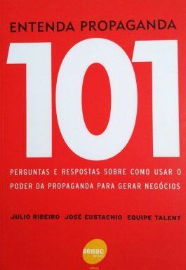 Entenda Propaganda: 101 Perguntas E Respostas Sobre Como Usar O Poder Da Propaganda Para Gerar Negócios