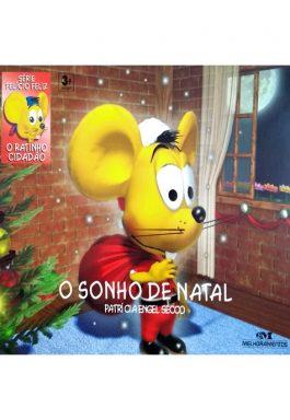 O Sonho De Natal (Série Felício Feliz O Ratinho Cidadão)