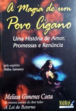 A Magia De Um Povo Cigano: Uma História De Amor, Promessas E Renúncia