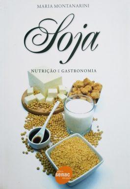 Soja: Nutrição E Gastronomia