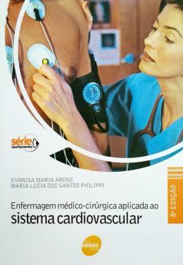 Enfermagem Médico-Cirúrgica Aplicada Ao Sistema Cardiovascular