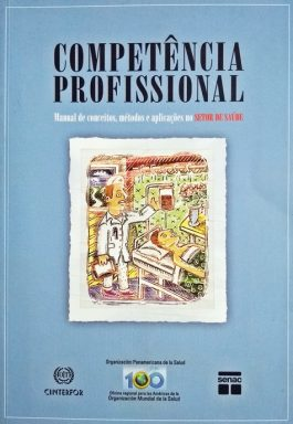 Competência Profissional: Manual De Conceitos, Métodos e Aplicações No Setor De Saúde
