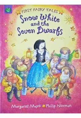 Snow White And The Seven Dwarfs (First Fairy Tales)