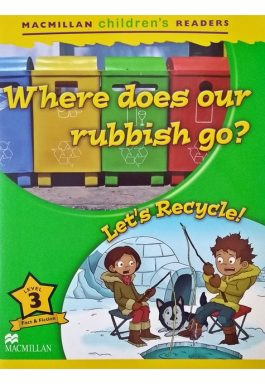 Where Does Our Rubbish Go? (MacMillan Children's Readers – Level 3)
