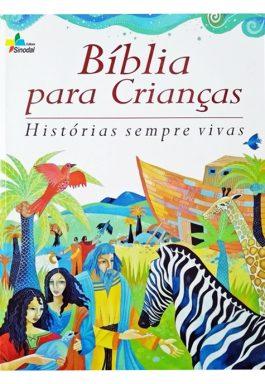 Bíblia Para Crianças: Histórias Sempre Vivas
