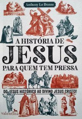 A História De Jesus Para Quem Tem Pressa