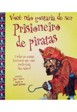 Você Não Gostaria De Ser Prisioneiro De Piratas!