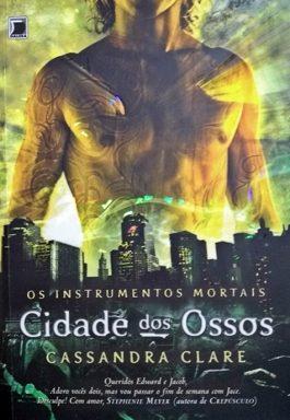 Cidade Dos Ossos (Os Instrumentos Mortais – 1)