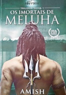 Os Imortais De Meluha (Trilogia Shiva – 1)