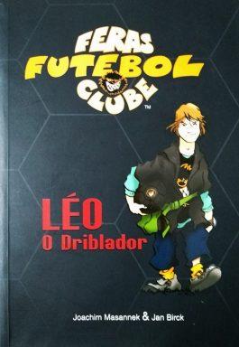 Feras Futebol Clube: Léo O Driblador