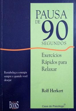 Pausa De 90 Segundos: Exercícios Rápidos Para Relaxar