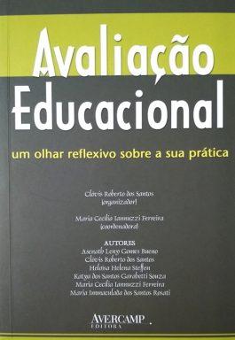 Avaliação Educacional: Um Olhar Reflexivo Sobre A Sua Prática