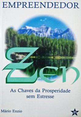Empreendedor Zen: As Chaves Da Prosperidade Sem Estresse