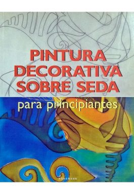 Pintura Decorativa Sobre Seda Para Principiantes
