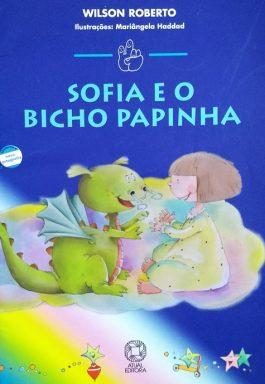 Sofia E O Bicho Papinha (Coleção Mindinho E Seu Vizinho)