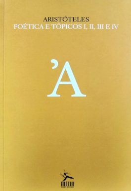 Aristóteles: Poética E Tópicos I, II, III E IV