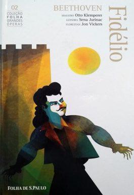 Fidélio – Beethoven (Coleção Folha Grandes Óperas 02) Acompanha 2 Cds
