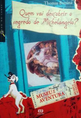 Quem Vai Descobrir O Segredo De Michelangelo? (Coleção Olho No Lance)