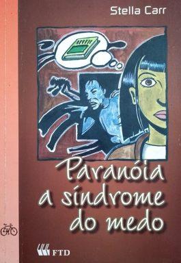 Paranóia A Síndrome Do Medo (Coleção Que Mistério É Esse?)