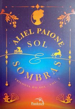 Sol E Sombra (Trilogia Do Sol – Volume 2)