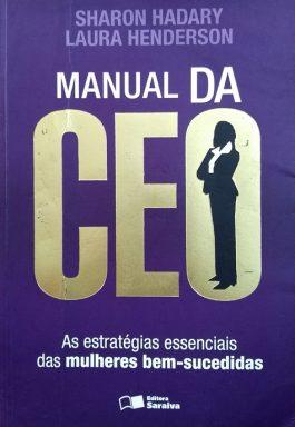 Manual Do CEO: As Estratégias Essenciais Das Mulheres Bem-Sucedidas