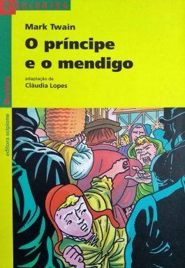 O Príncipe E O Mendigo (Série Reencontro Literatura)