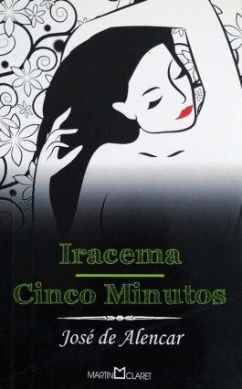 Iracema / Cinco Minutos (Coleção Obra-Prima De Cada Autor)