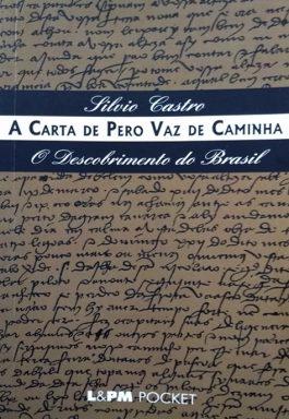 A Carta De Pero Vaz De Caminha – O Descobrimento Do Brasil