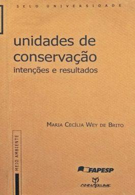Unidades De Conservação: Intenções E Resultados