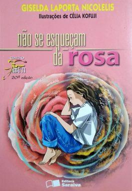 Não Se Esqueça Da Rosa (Coleção Jabuti Vida)