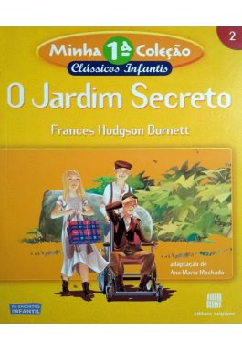 O Jardim Secreto (Minha 1ª Coleção Clássicos Infantis – 2) Série Reencontro Infantil