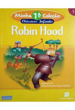 Robin Hood (Minha 1ª Coleção Clássicos Infantis – 3) Série Reencontro Infantil