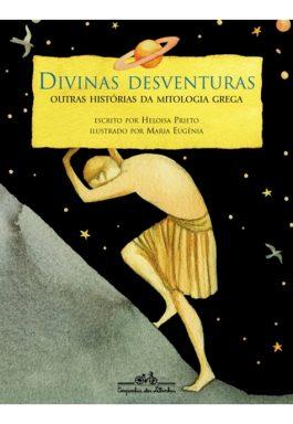 Divinas Desventuras: Outras Histórias Da Mitologia Grega