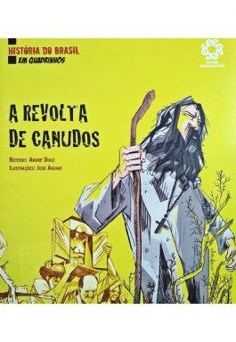 A Revolta De Canudos (Coleção História Do Brasil Em Quadrinhos)