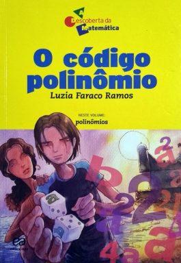 O Código Polinômio (Coleção A Descoberta Da Matemática)