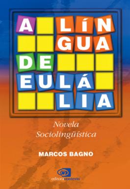A Língua De Eulália: Novela Sociolinguística