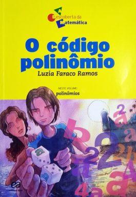 O Código Polinômio (Série A Descoberta Da Matemática)
