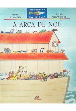 A Arca De Noé (Coleção Histórias Da Bíblia)